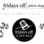 Fridays Off, a new Canadian Fabric Shop!